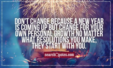 don t change because a new year is coming up but change