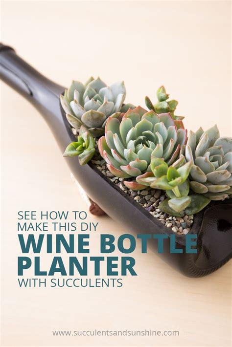 diy wine bottle planter  succulents wine bottle diy