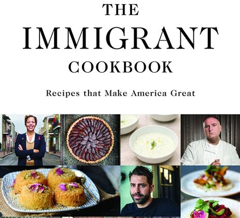 the immigrant cookbook recipes that make america great books sunday comics a new recipe