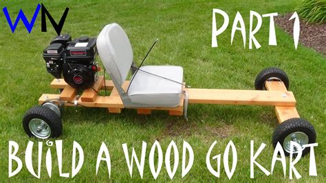 how to go about building your own home how to build a wood go kart part 1 of 3 the frame youtube