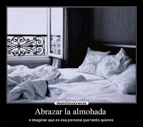 almohada para abrazar abrazar la almohada desmotivaciones