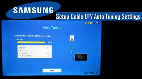 Auto Tuning A Samsung Tv by Samsung Tv Setup Cable Dtv Auto Tuning Settings Fast And