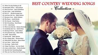 best country love songs for wedding 2017 best country wedding songs ever youtube
