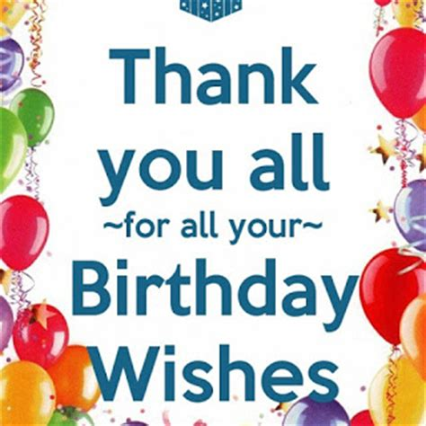 Birthday Response Quotes Thank You Everyone For The Birthday Wishes Thank You