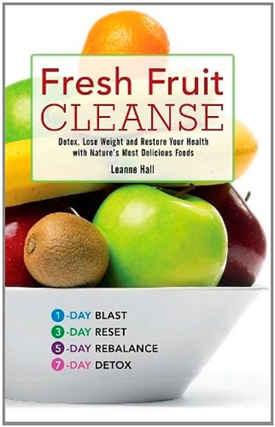 All Fruit Detox Diet by Fresh Fruit Cleanse Detox Lose Weight And Restore Your