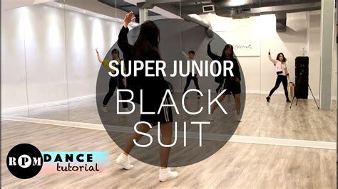 tutorial dance super junior super junior quot black suit quot dance tutorial chorus youtube