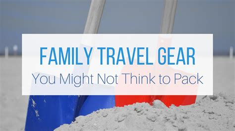 Let Me Give You Some Advice Try To Approach Things - great family travel gear you might not think to pack