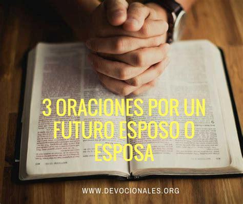 imagenes de amor para mi futuro esposo 3 oraciones por un futuro esposo o esposa cristiano a