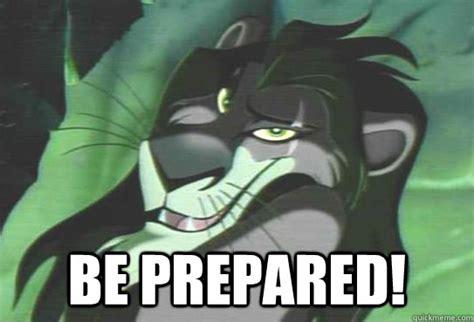 Be Prepared Meme - be prepared scar memes quickmeme