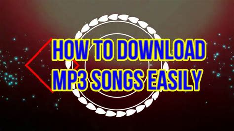 download mp3 from youtube easily how to download mp3 songs easily youtube
