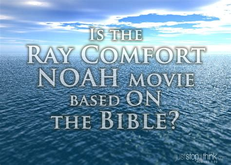 noah ray comfort is the ray comfort noah movie based on the bible
