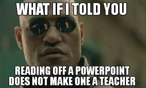 Meme What If - meme creator what if i told you reading off a powerpoint