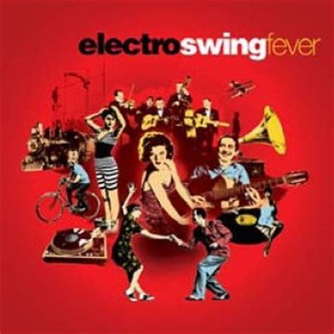 electro swing music artists electro swing fever various artists songs reviews