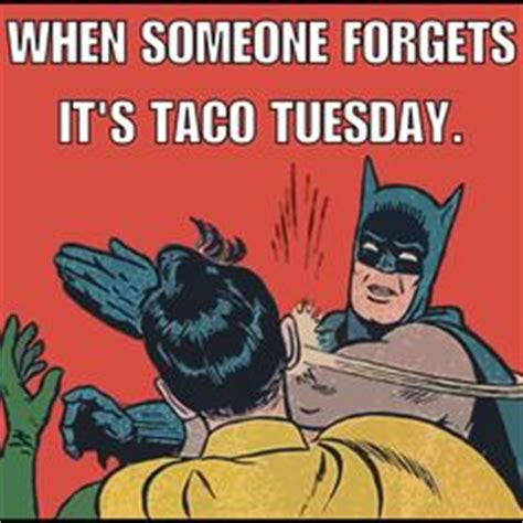 Tuesday Memes 18 - 1000 images about memes on pinterest taco tuesday
