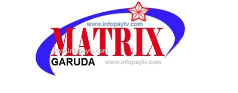 Harga Matrix Garuda Putih matrix garuda cara berlangganan paket channel dan promo