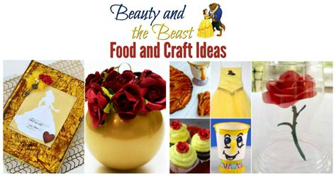 beauty and the beast inspired recipes crafts with beauty the beast food craft ideas desert chica