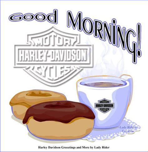 Harley Davidson Morning by 17 Best Images About Harley Goodmorning On