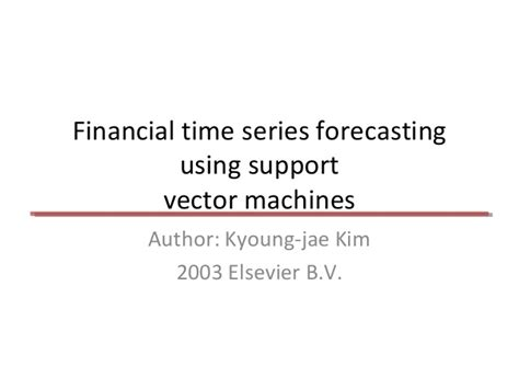 Time Series Financial Market Forecasting 1 time series forecasting using svm