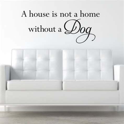 a house is not a home wall dogs quotes