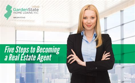 how do i become a realtor five steps to becoming a real estate agent garden state home loans