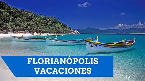 imagenes de vacaciones en brasil argentinos en florian 243 polis brasil playas y vacaciones