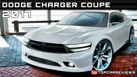 Coupe Dodge Charger by 2017 Dodge Charger Coupe Review Rendered Price Specs