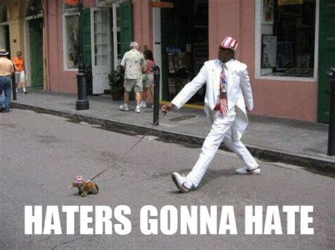 Haters Meme - image 85977 haters gonna hate know your meme
