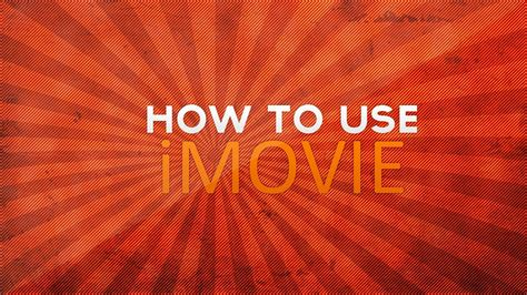 tutorial to use imovie how to use imovie hd tutorial youtube