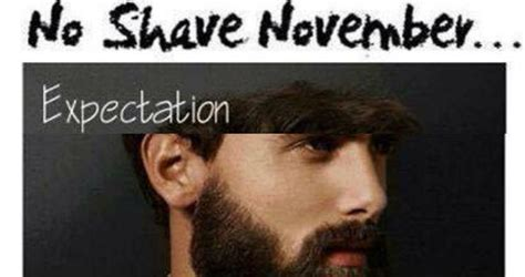 No Shave November Meme - no shave november expectations vs reality weknowmemes
