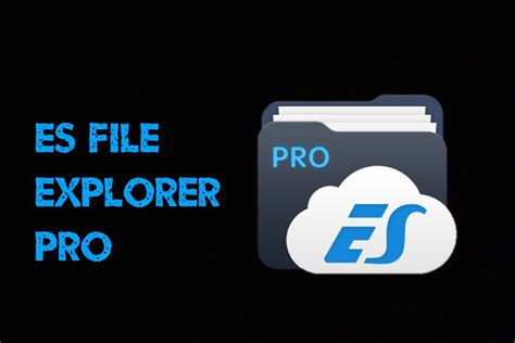 es file manager pro apk es file explorer pro v1 1 1 mod apk smart android