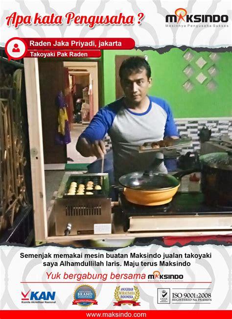 membuat usaha laris takoyaki pak raden berkat mesin takoyaki maksindo usaha