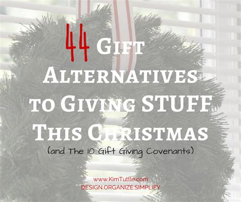 alternatives to gift giving at christmas 44 gift alternatives to giving stuff this and the 10 gift giving covenants tuttle