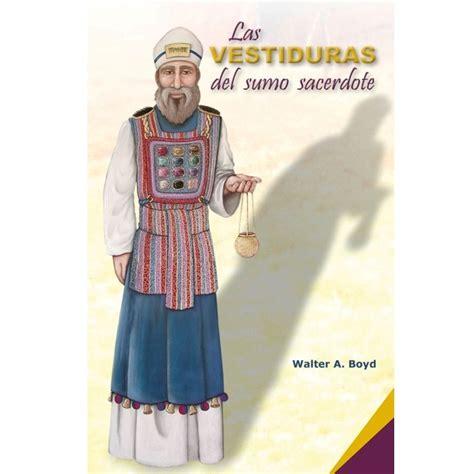 imagenes de las vestimentas del sacerdote las vestiduras del sumo sacerdote 187 169 publicaciones pescadores