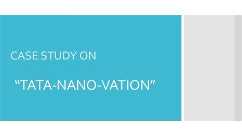 Study On Tata Nano Project Mba by Study On Tato Nano Vation
