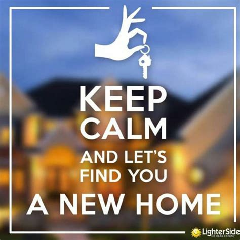 How To Find Pictures Of You Keep Calm And Let S Find You A New Home Leggett