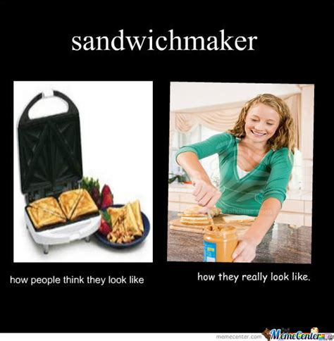 Sandwich Maker Meme - sandwichmaker by recyclebin meme center