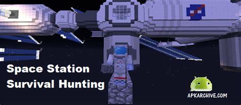 space station manager full version download space station survival hunting v1 0 apk download free