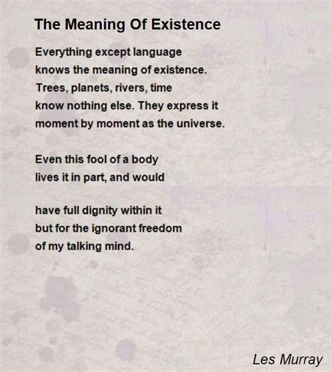 the meaning of the meaning of existence poem by les murray poem