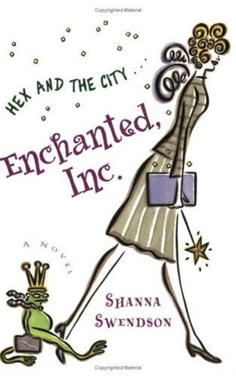 Book Review Enchanted Inc By Shanna Swendson by Enchanted Inc By Shanna Swendson More Than A Review