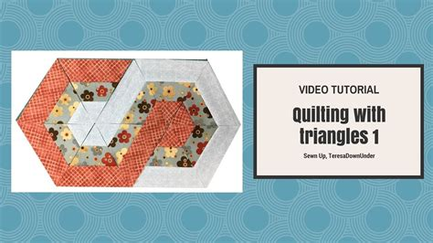 video tutorial quilting video tutorial quilting with 60 degree triangles 1 my