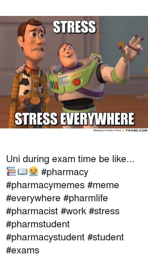 Uni Memes - stress stress everywhere memes funny pics frabzcom uni