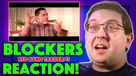 Blockers Trailer Cena Reaction Blockers Band Trailer 1 Cena Comedy 2018