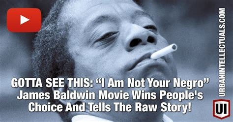 movie club i am not your negro 2016 gotta see this i am not your negro james baldwin movie wins people s choice and tells the raw