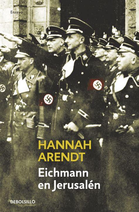 nuestra guerra memorias 8495820994 descargar libro de texto eichmann y el holocausto en linea libros de hannah arendt en pdf