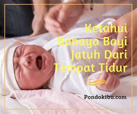 Tempat Tidur Anak Bayi ketahui bahaya bayi jatuh dari tempat tidur