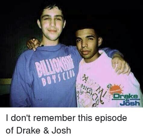 Drake And Josh Memes - drake josh i don t remember this episode of drake josh