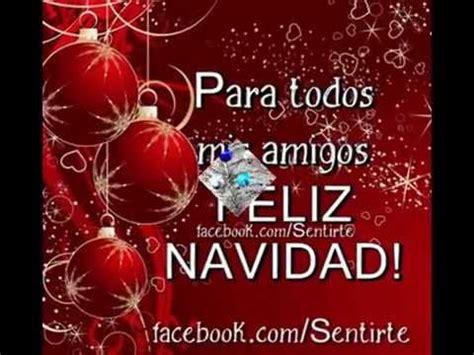 imagenes de feliz navidad para los amigos feliz navidad amigos youtube