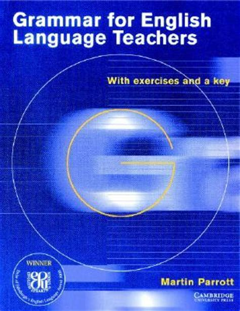 grammar for english language teachers martin parrott 8601400003602 amazon com books grammar for english language teachers by martin parrott reviews discussion bookclubs lists