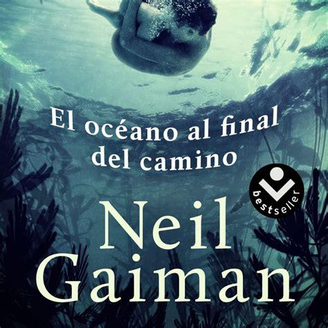 gratis libro e el oceano al final del camino para leer ahora rese 241 a de el oc 233 ano al final del camino de neil gaiman el ojo lector
