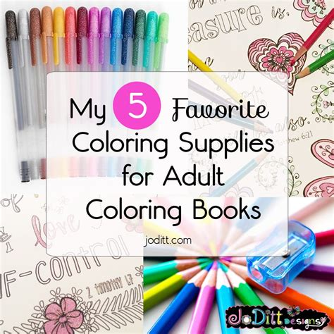 coloring supplies my 5 favorite coloring supplies for adults joditt designs